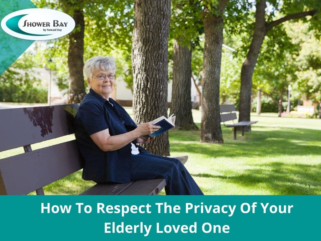 Respect The Privacy Of Your Elderly Loved One