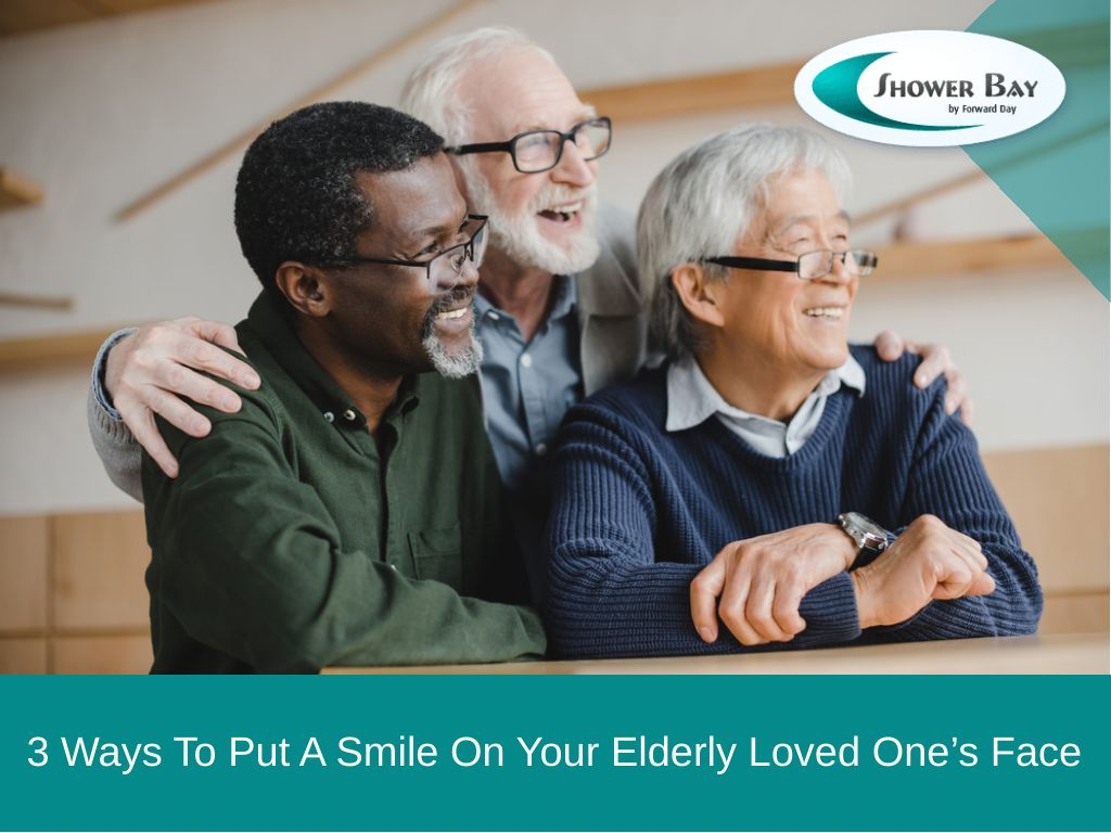 3 Ways To Put A Smile On Your Elderly Loved One's Face